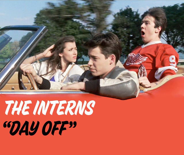 The Interns Present Day Off
