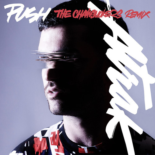 A-Trak Push feat. Andrew Wyatt The Chainsmokers Remix