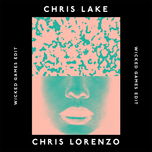Chris Lake Chris Lorenzo Wicked Games