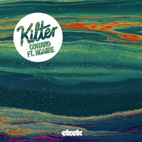 Kilter Coward Feat Ngaiire