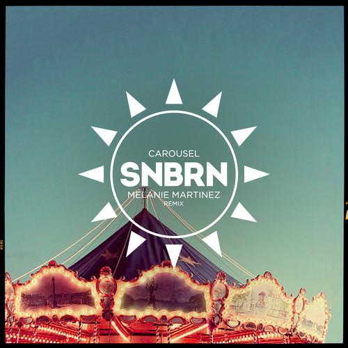 Melanie Martinez Carousel SNBRN Remix