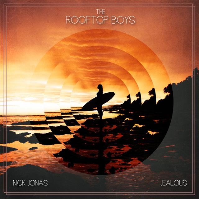 Nick Jonas- Jealous The Rooftop Boys Remix