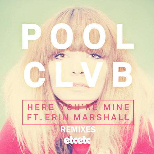 POOLCLVB Here You're Mine Feat Erin Marshall Paces Remix