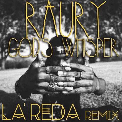 Raury - Gods Whisper LaReda Remix