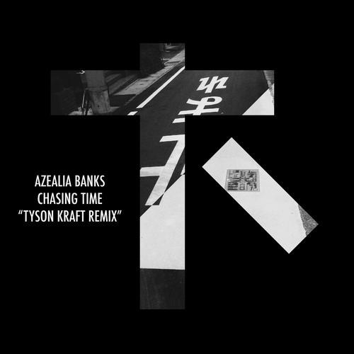 Azealia Banks - Chasing Time (Tyson Kraft Remix)