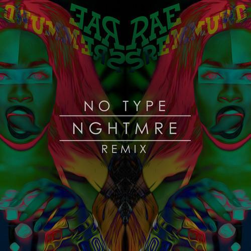 Rae Sremmurd - No Type NGHTMRE