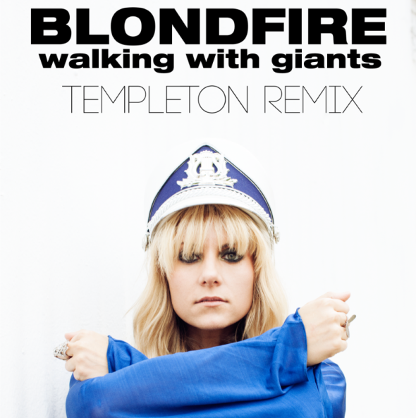Blondfire Walking With Giants Templeton Remix