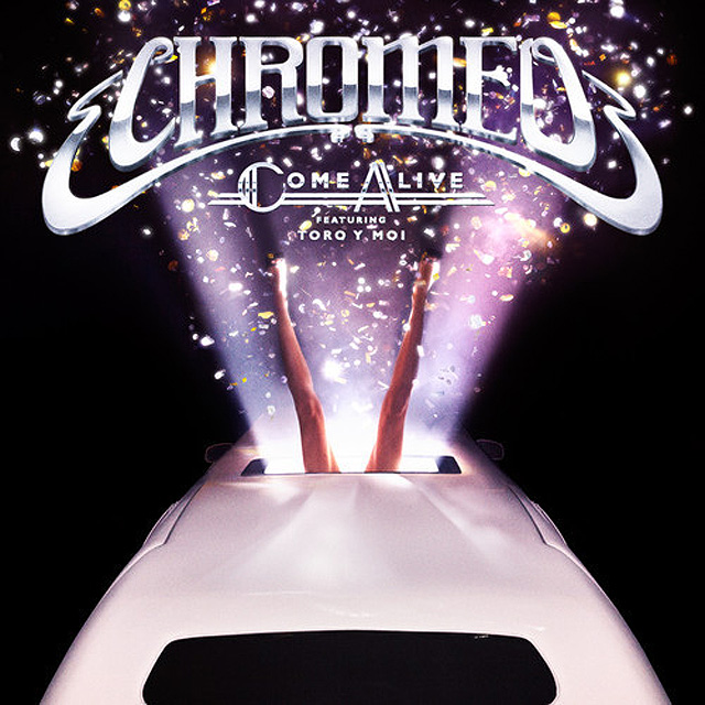 Chromeo Come Alive