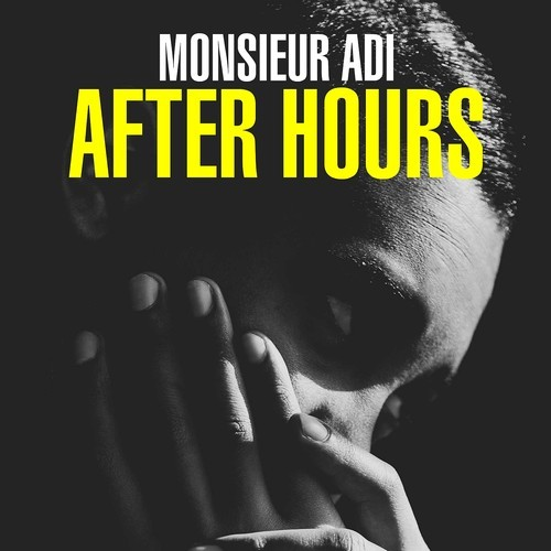 Monsieur Adi After Hours