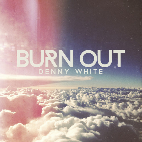 denny white burn out