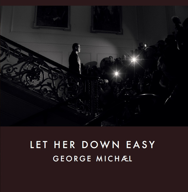 george michael let her down easy