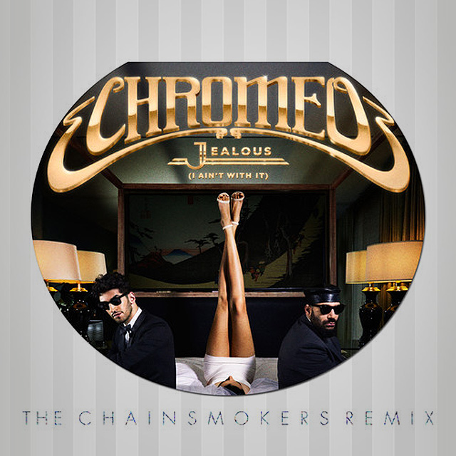 chromeo jealous chainsmokers
