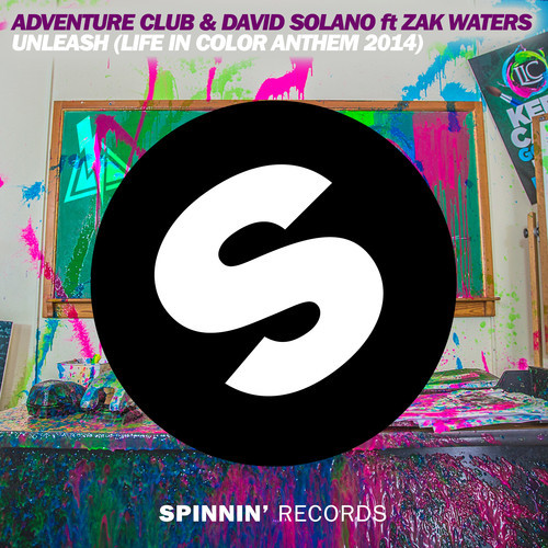 Adventure Club David Solano Zak Waters - Unleash