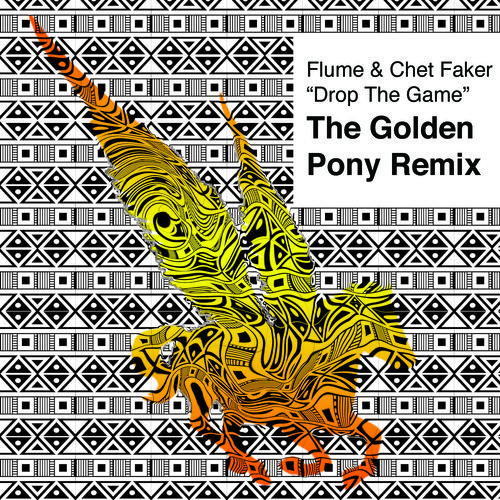 Flume & Chet Faker - Drop The Game (The Golden Pony Remix)