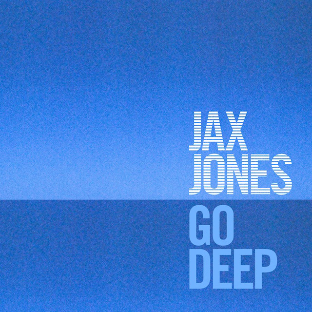 Jax Jones Go Deep