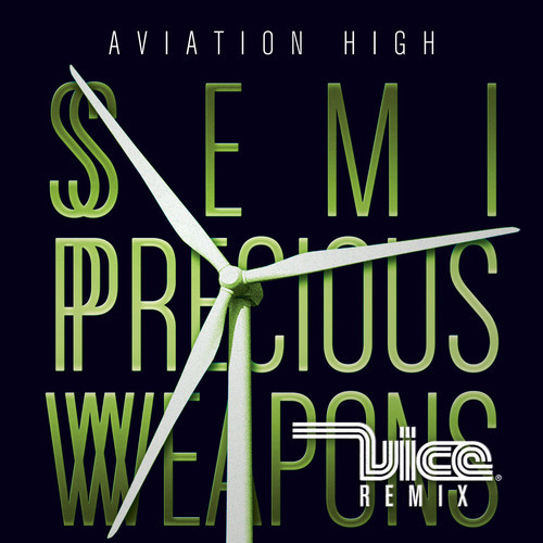 Semi Precious Weapons Aviation High Vice Remix