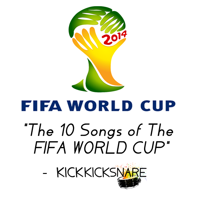 The 10 Songs of the FIFA World Cup -KKS