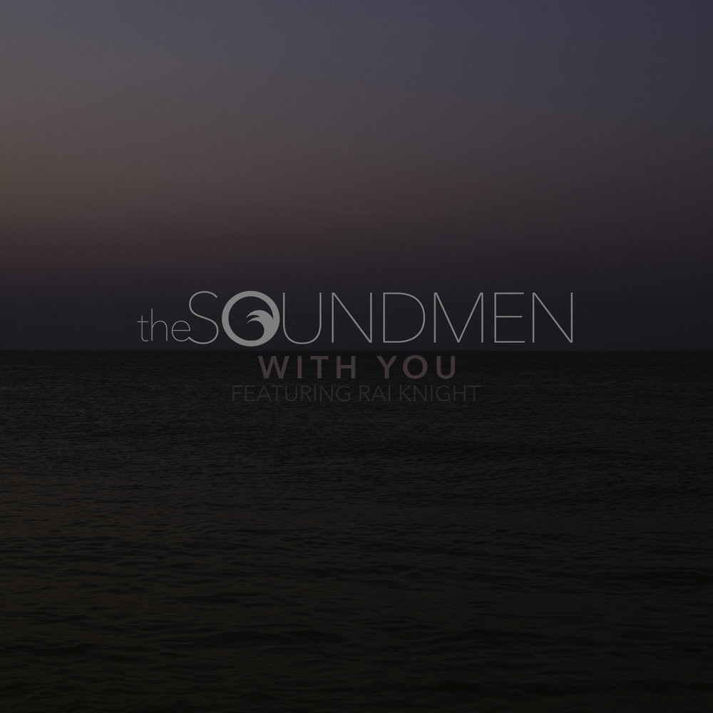 The-Soundmen-With-You-Ft-Rai-Knight1.jpg