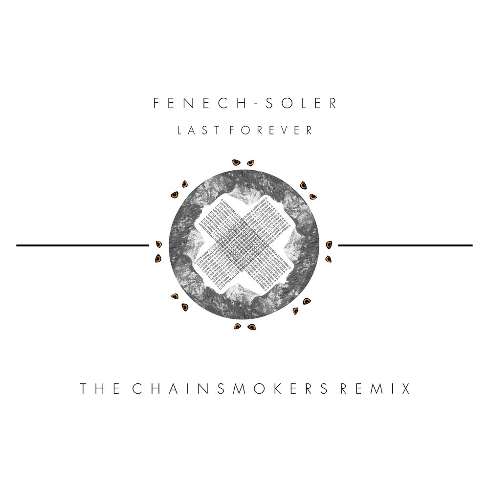 Fenech-Soler-Last-Forever-The-Chainsmokers-Remix-COVER-ART.jpg
