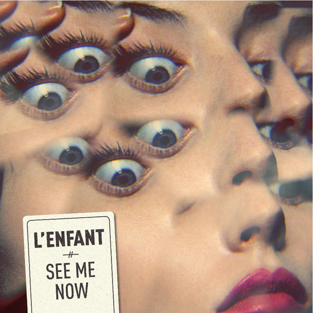 LEnfant See Me Now