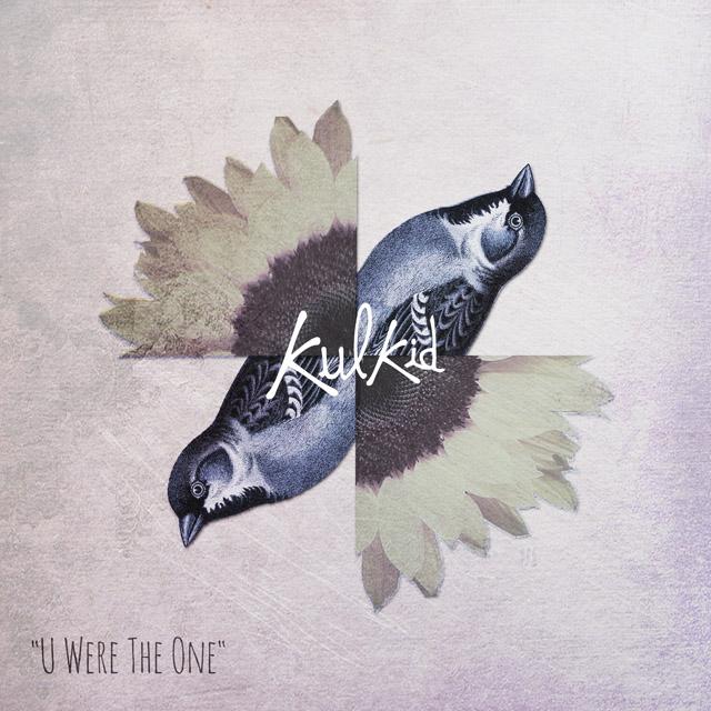 Kulkid-U-Were-The-One-Cover
