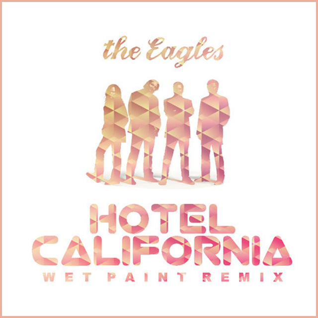 The Eagles Hotel California WET PAINT Remix