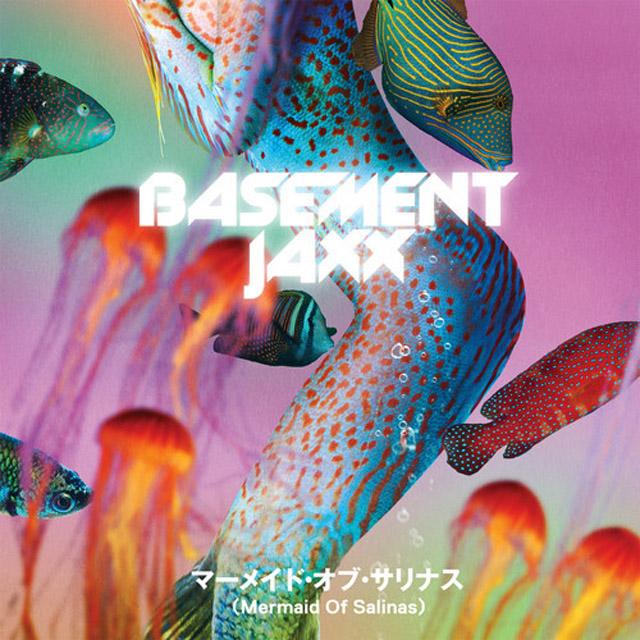 basement jaxx mermaid of salinas
