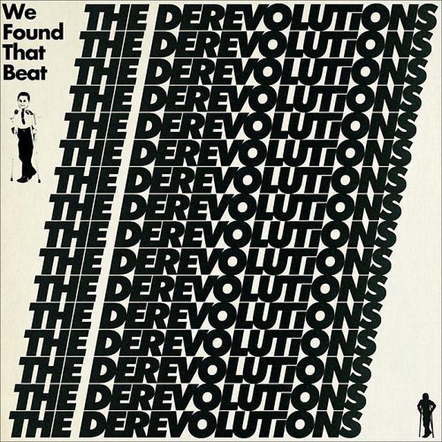 the derevolutions We Found That Beat