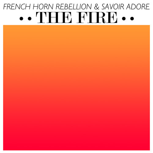 French Horn Rebellion Savoir Adore The Fire