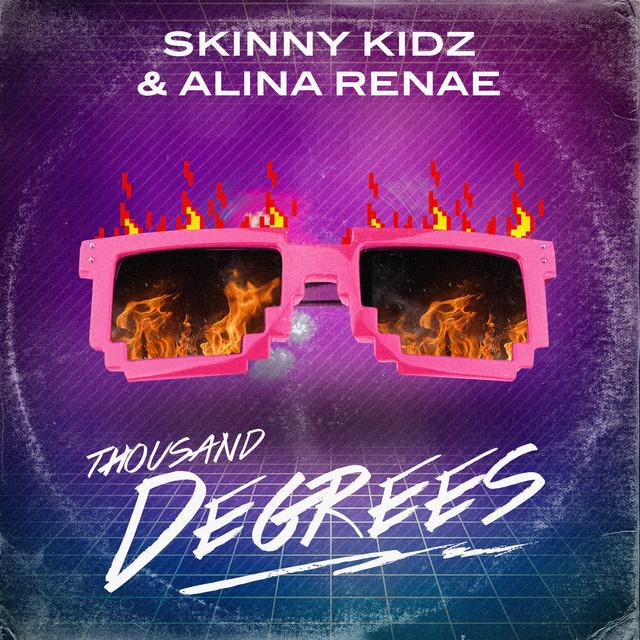 Skinny Kidz Feat Alina Renae Thousand Degrees.jpg