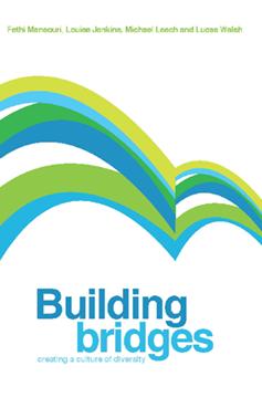 Mansouri, F., Jenkins, L.; Leach, M., Walsh, L. (2009), - 'Building bridges: Creating a culture of diversity'.Melbourne University Press, Melbourne.