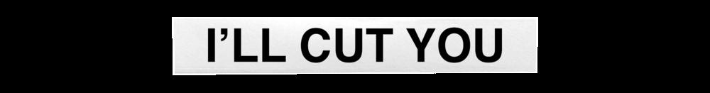 i'll cut you.png
