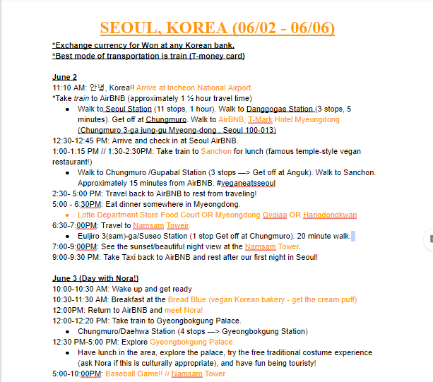 Here's a sample of what my itinerary looked like for Seoul, Korea. It can be as detailed or not detailed as you like!