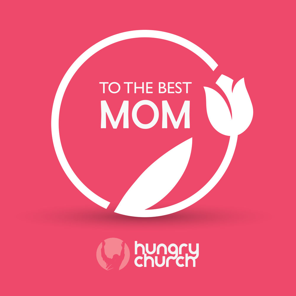 HUNGRY CHURCH mothers day-5.jpg