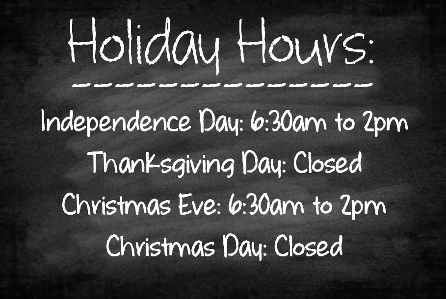 Holiday Hours Independence Thanksgiving Christmas Eve