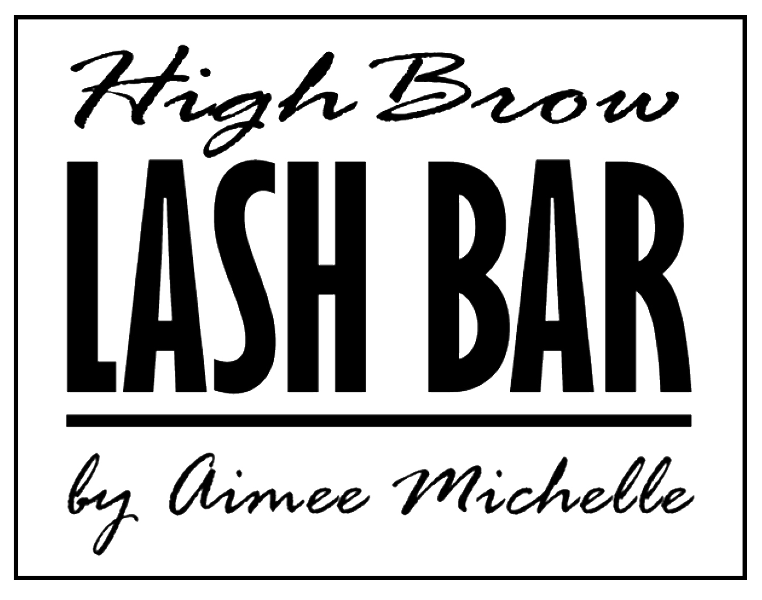 HighBrow Lash Bar by Aimee Michelle