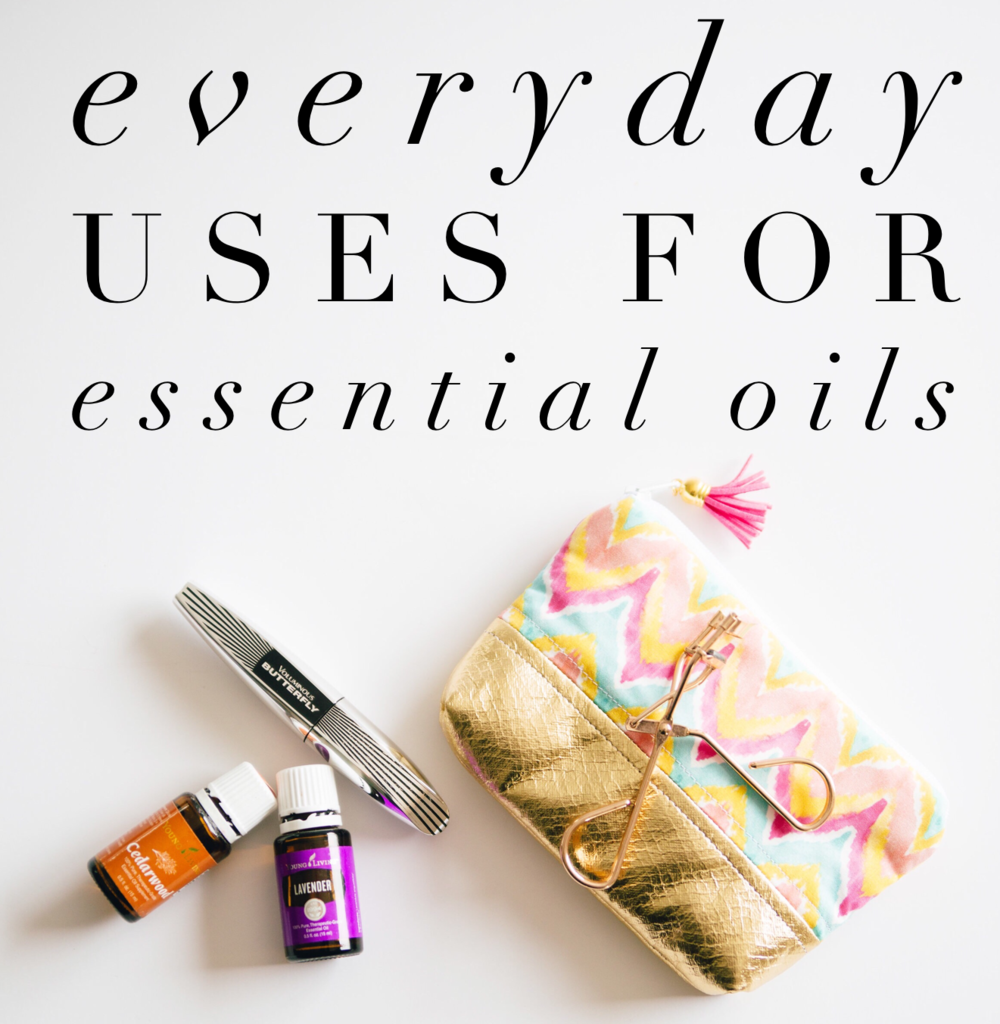 Everyday Uses for Essential OIls using Young Living products