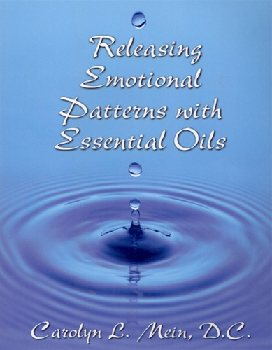 Dr. Carol Mein's book, Releasing Emotional Patterns with Essential Oils.