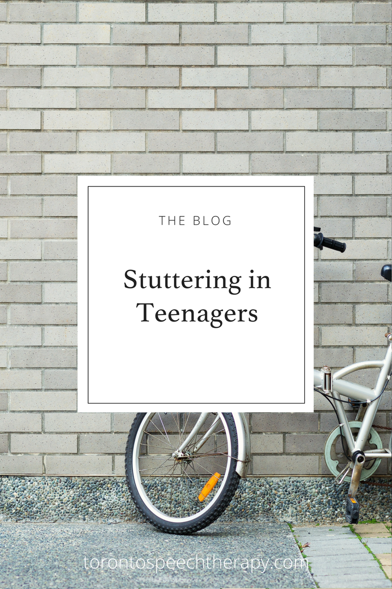 Stuttering in Teenagers on the Well Said: Toronto Speech Therapy Blog