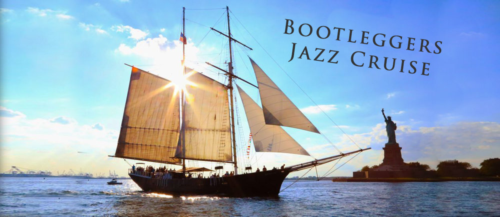 BOOTLEGGERS JAZZ CRUISE [returns in Spring]