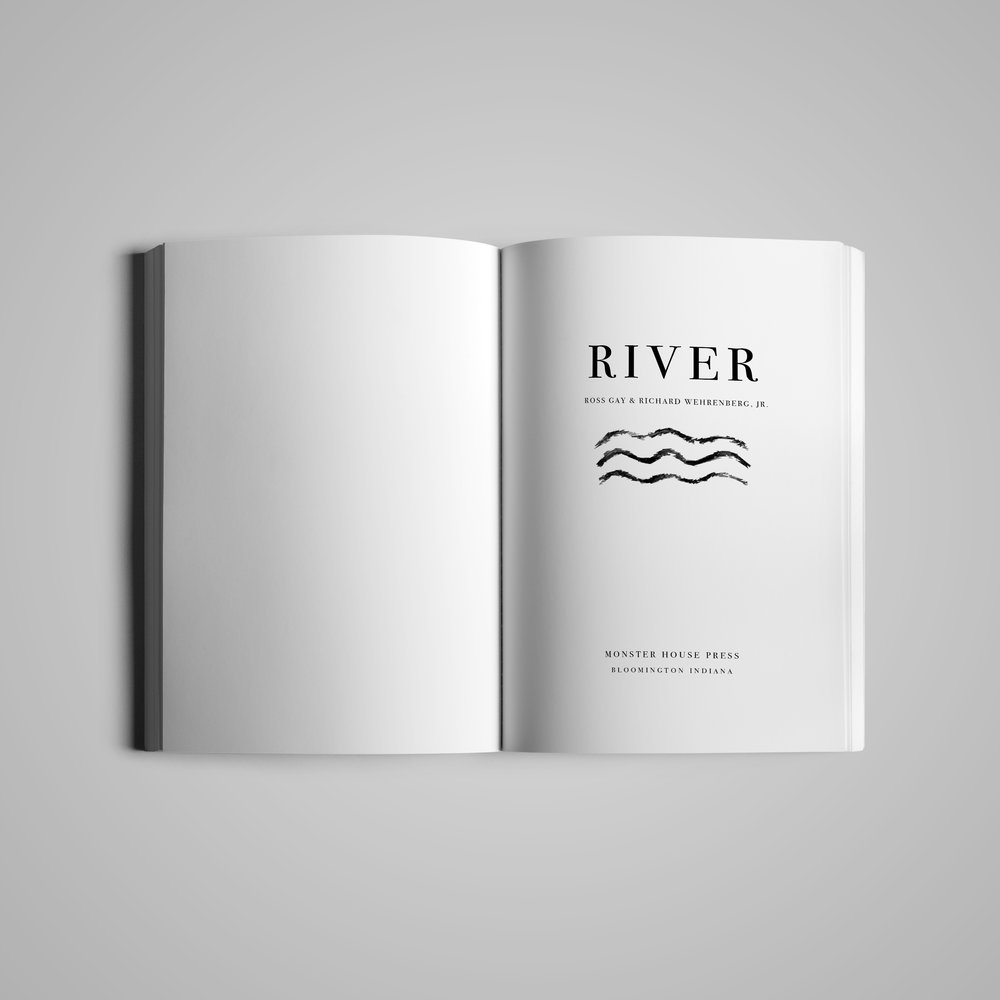 Book interior (1) for  Monster House Press .  River  by Ross Gay & Richard Wehrenberg.  2014.