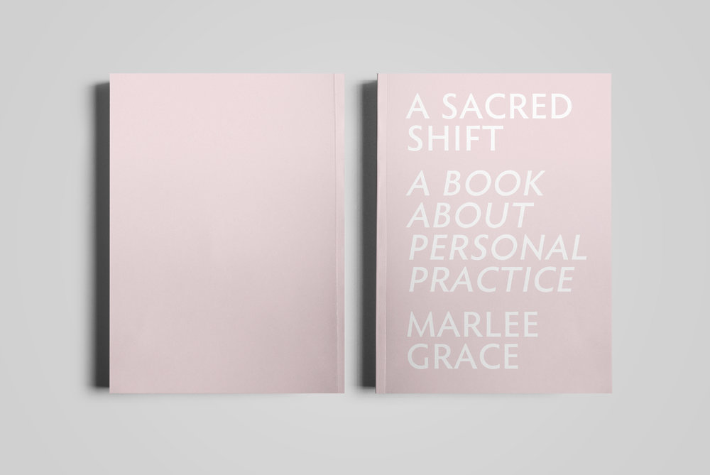 Cover for  Marlee Grace .  A Sacred Shift: A Book About Personal Practice  by Marlee Grace.  2017 .
