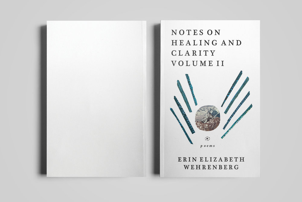 Cover for  Monster House Press .  Notes On Healing & Clarity, Volume II  by Erin Elizabeth Wehrenberg.  2016.