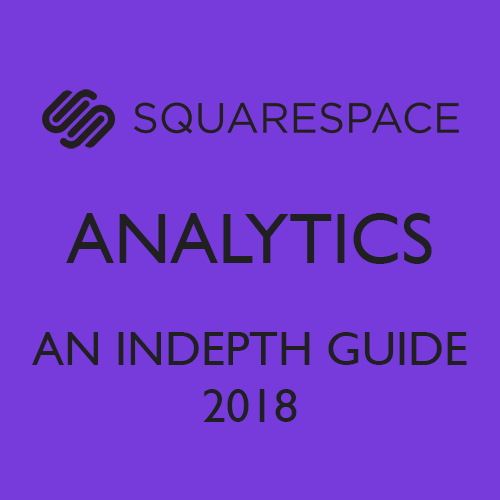 Squarespace Analytics Guide 2018 | Squarespace SEO | Bespoke and Digital