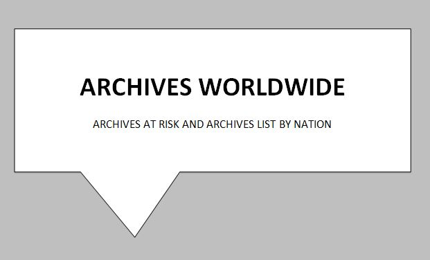 This is a list of archives from around the world,  while not complete is a helpful No country, even the most advanced in terms of digitization and conservation, is immune to the destruction of important collections and archives. Learn more about Archives at Risk.