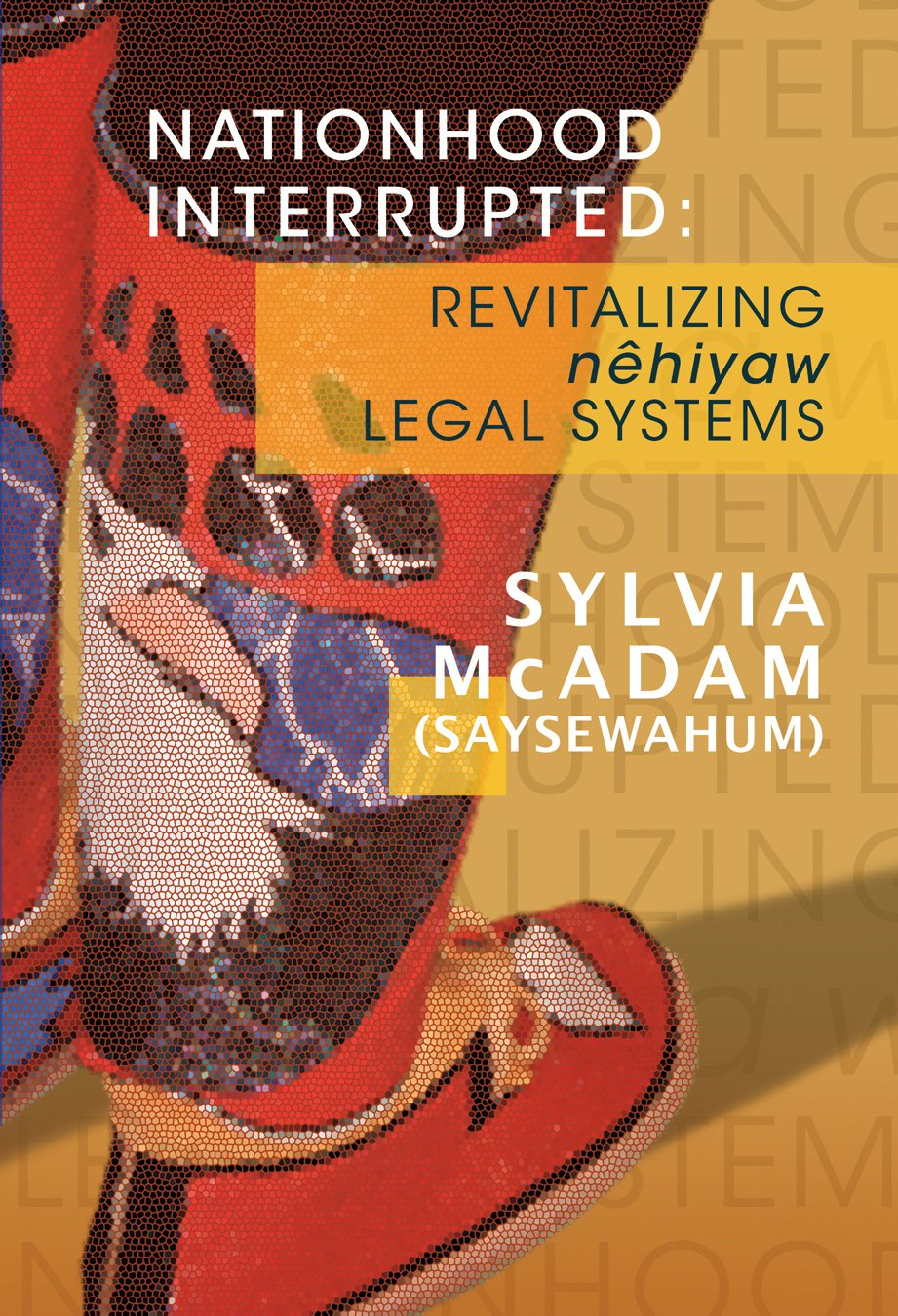 The archive includes a dedicated copy of  Nationhood Interrupted: Revitalizing Nehiyaw Legal Systems , authored by Sylvia and published in 2015