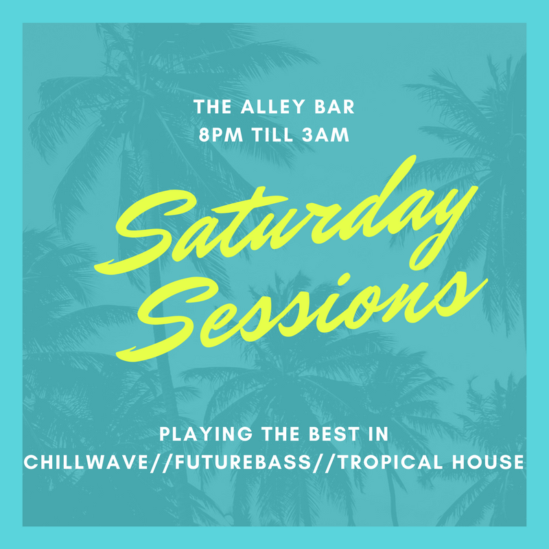 Every Saturday  - If you want to hear some CHILLWAVE // FUTURE BASS // TROPICAL HOUSE then come down to hear our resident DJ perform. Trust me you will party hard!