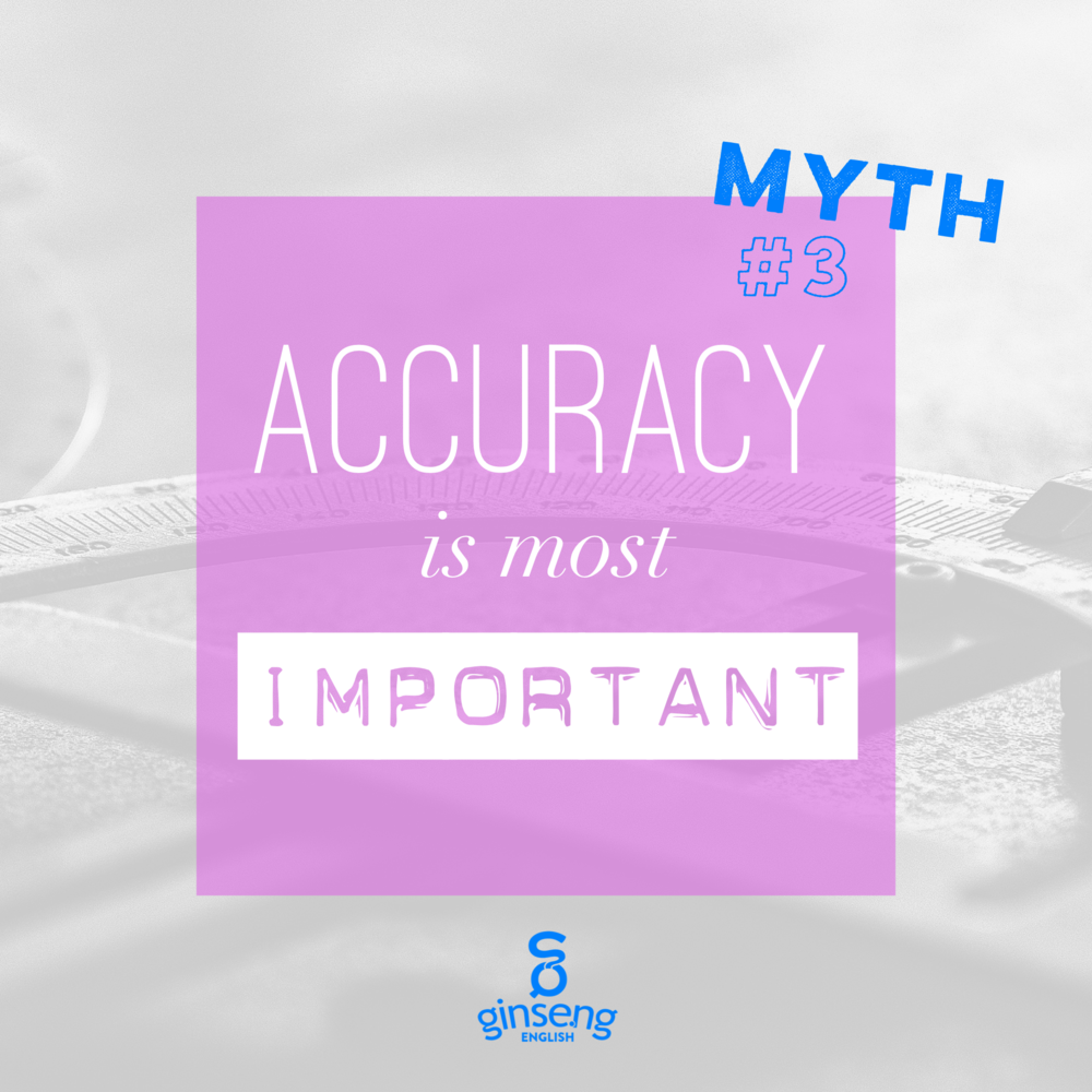 Myth #3 Accuracy is most important