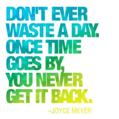 don't waste days.jpg