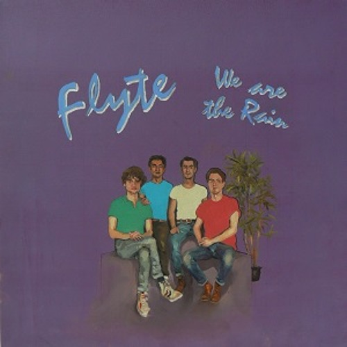 Flyte- We Are The Rain.jpg